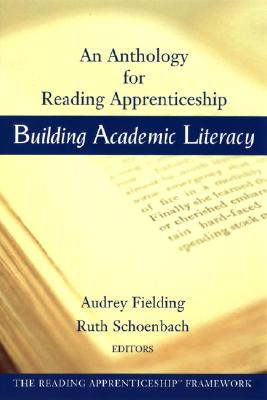 Building Academic Literacy By Fielding, Audrey (EDT)/ Schoenbach, Ruth (EDT)/ Wested Organization (COR)