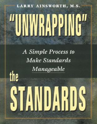 'Unwrapping' the Standards By Ainsworth, Larry