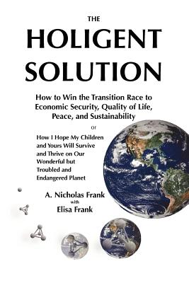 The Holigent Solution By Frank, A. Nicholas/ Frank, Elisa